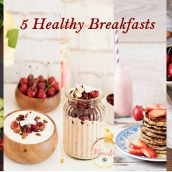 5 HEALTHY BREAKFASTS
